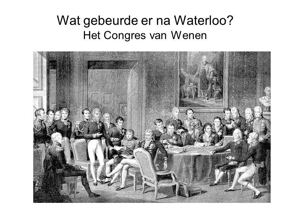 Wat gebeurde er na Waterloo? Het Congres van Wenen