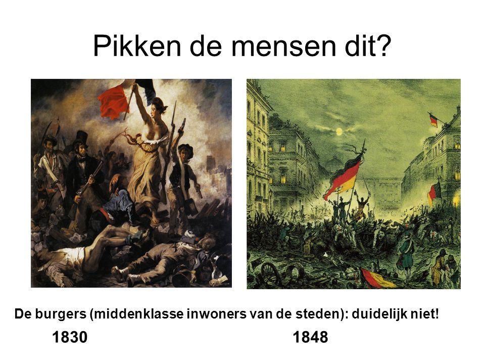 Pikken de mensen dit? De burgers (middenklasse inwoners van de steden): duidelijk niet! 18301848