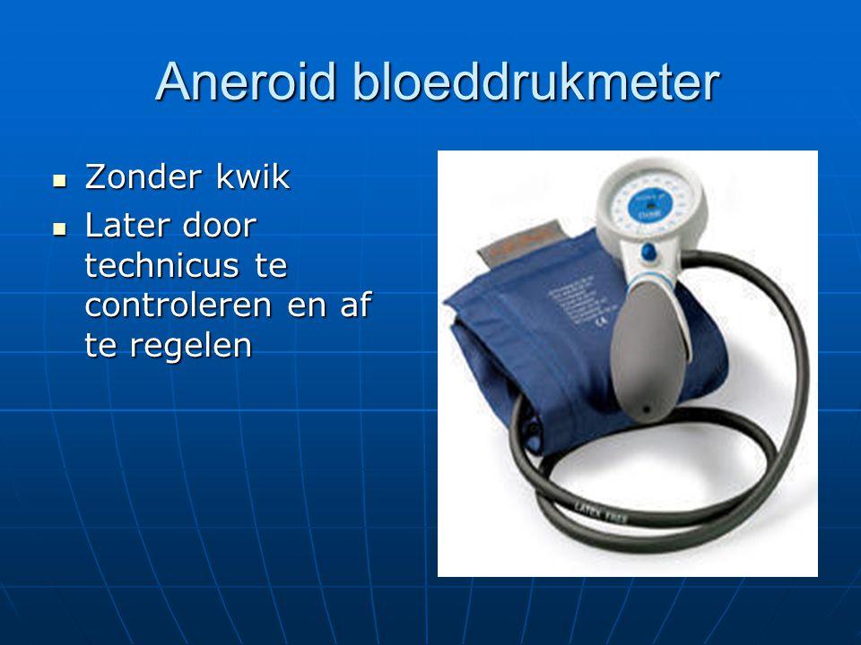 Aneroid bloeddrukmeter Aneroid bloeddrukmeter  Zonder kwik  Later door technicus te controleren en af te regelen