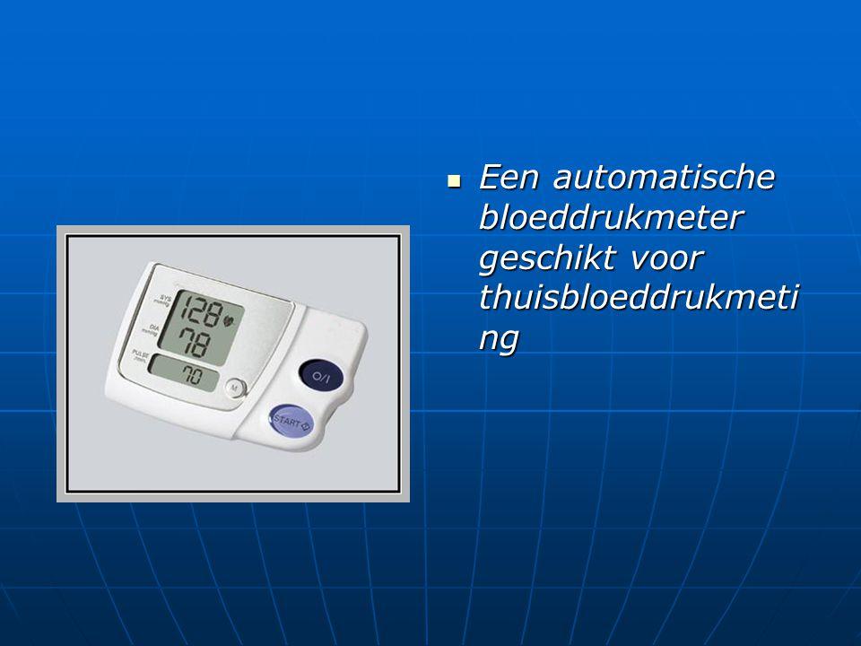  Een automatische bloeddrukmeter geschikt voor thuisbloeddrukmeti ng