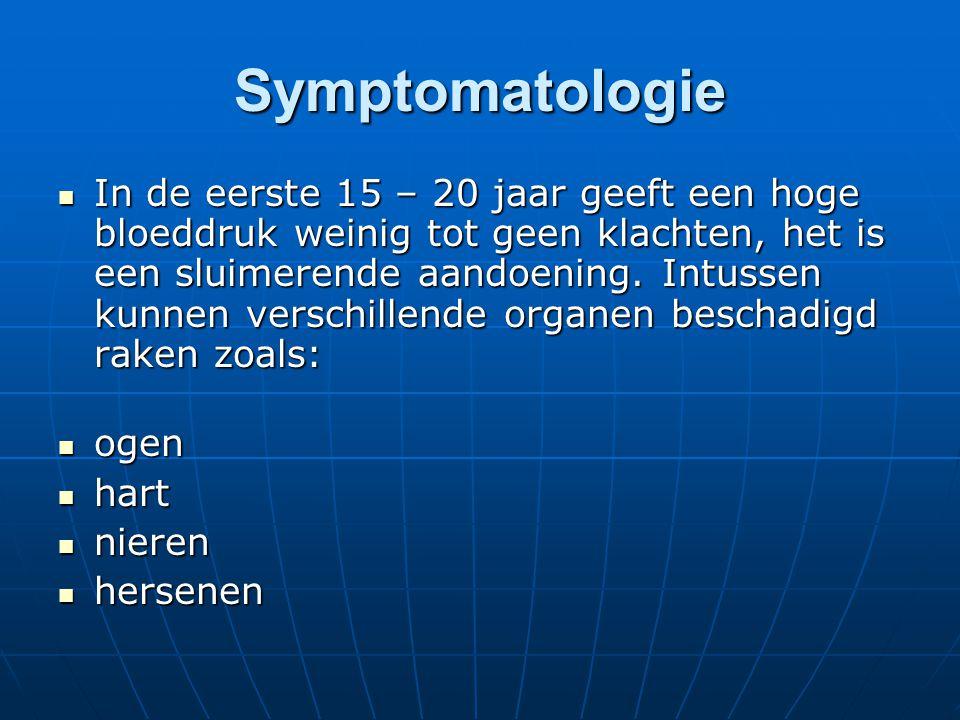 Symptomatologie  In de eerste 15 – 20 jaar geeft een hoge bloeddruk weinig tot geen klachten, het is een sluimerende aandoening. Intussen kunnen vers