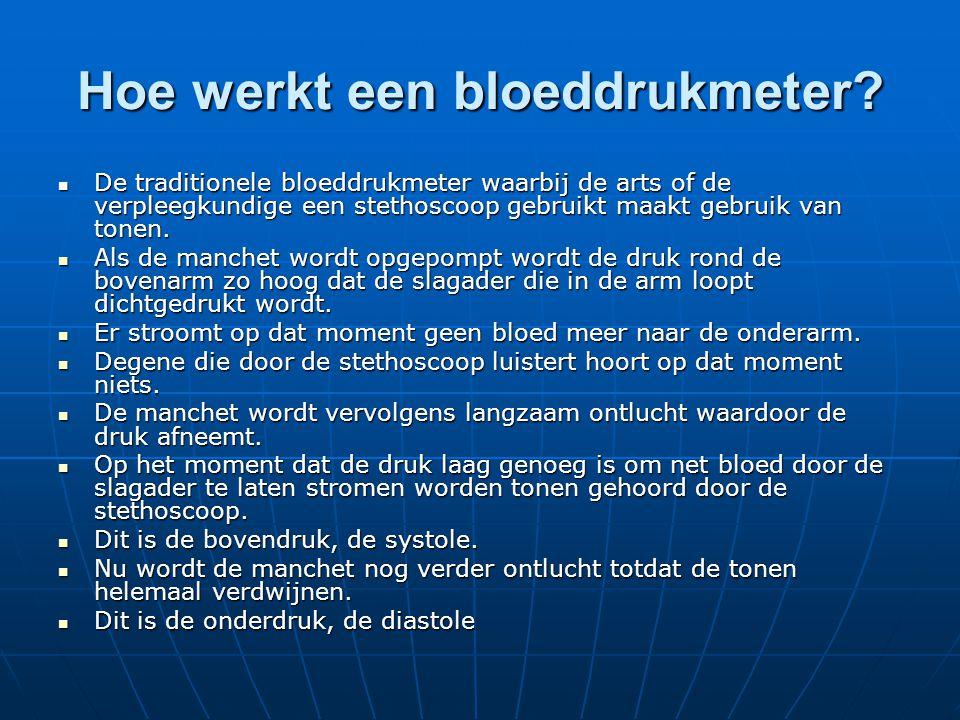 Soorten bloedrukmeters  Een bloeddrukmeter is een apparaat waarmee de bloeddruk gemeten kan worden.