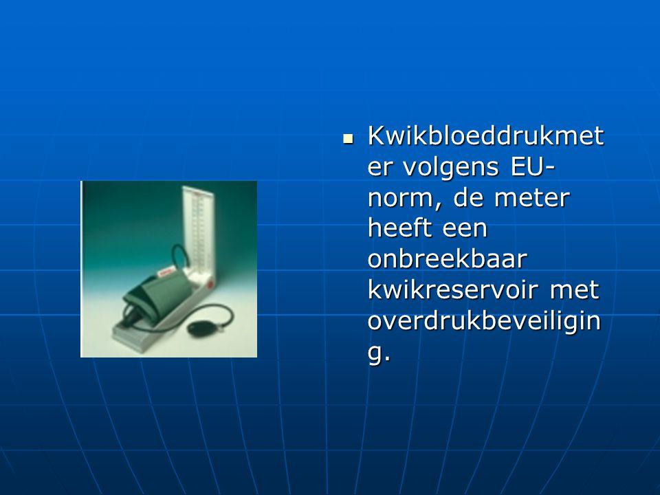  Kwikbloeddrukmet er volgens EU- norm, de meter heeft een onbreekbaar kwikreservoir met overdrukbeveiligin g.