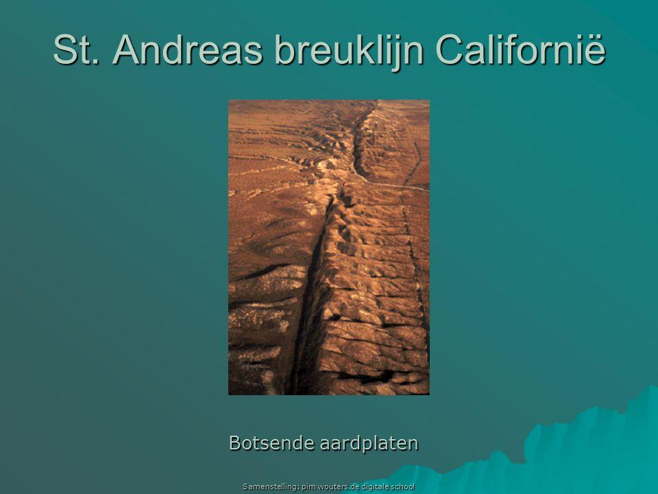 Samenstelling: pim wouters.de digitale school Botsende aardplaten St. Andreas breuklijn Californië