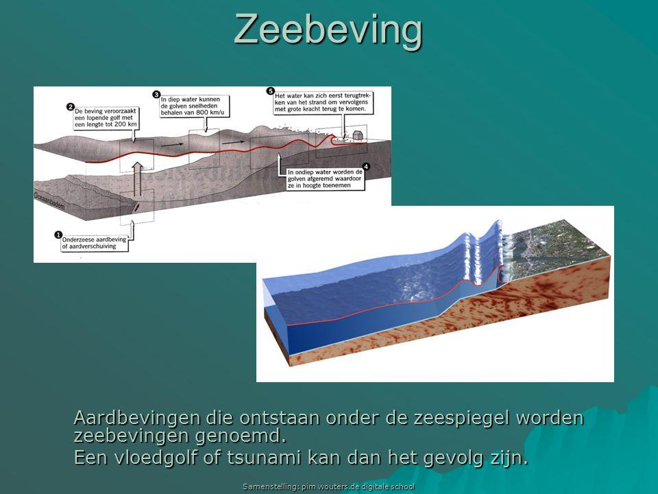 Samenstelling: pim wouters.de digitale school Zeebeving Aardbevingen die ontstaan onder de zeespiegel worden zeebevingen genoemd. Een vloedgolf of tsu