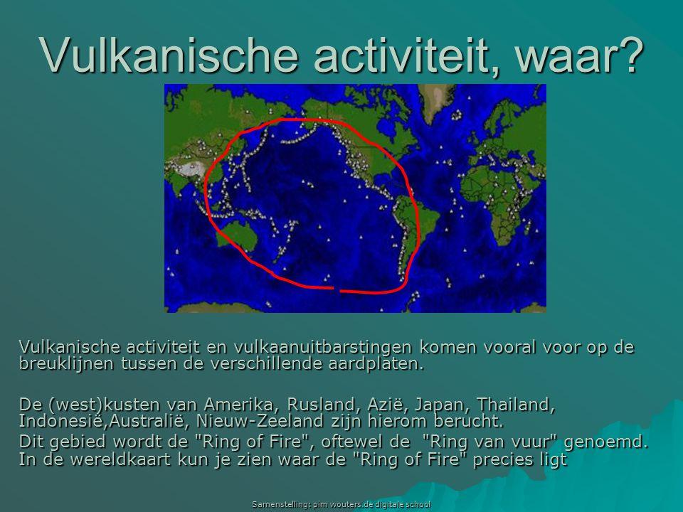 Samenstelling: pim wouters.de digitale school Vulkanische activiteit, waar? Vulkanische activiteit en vulkaanuitbarstingen komen vooral voor op de bre