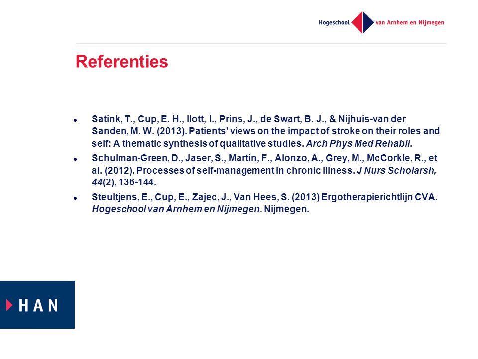 Referenties  Satink, T., Cup, E. H., Ilott, I., Prins, J., de Swart, B. J., & Nijhuis-van der Sanden, M. W. (2013). Patients' views on the impact of