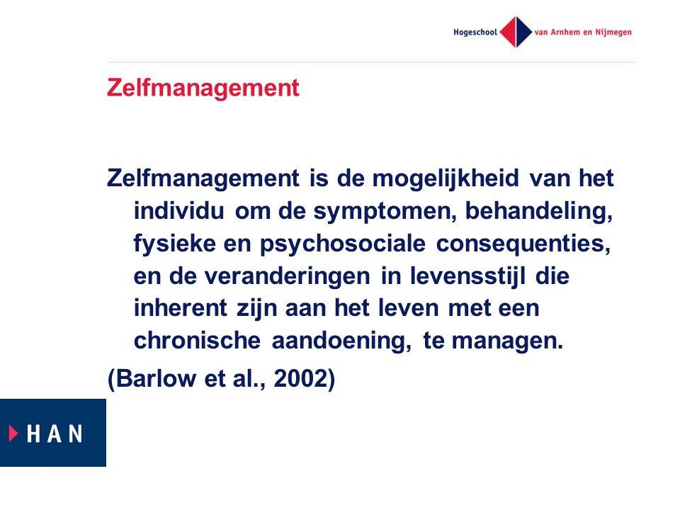 Zelfmanagement Zelfmanagement is de mogelijkheid van het individu om de symptomen, behandeling, fysieke en psychosociale consequenties, en de verander