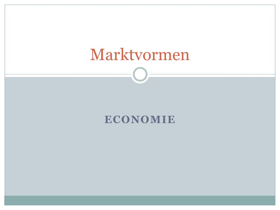 ECONOMIE Marktvormen