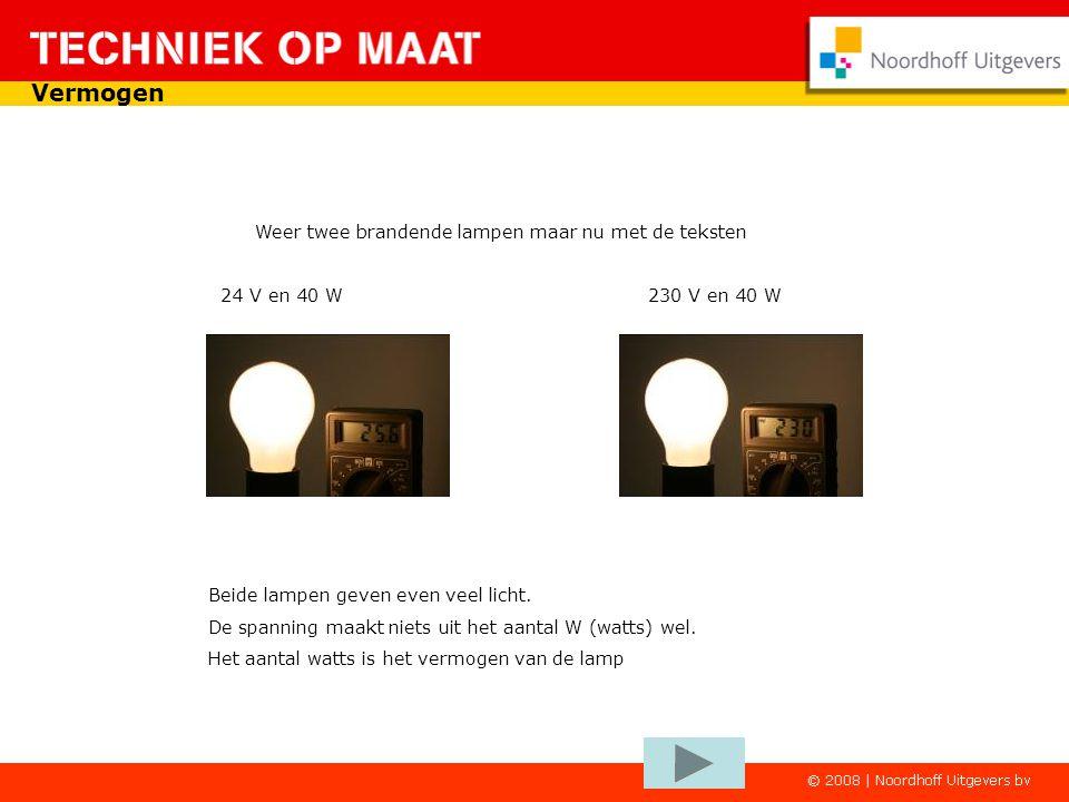Vermogen Een voorbeeld met lampen. Twee brandende lampen links 230 V en 100 W rechts 230 V en 40 W Beide lampen zijn op dezelfde spanning aangesloten.