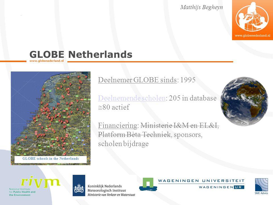GLOBE Netherlands www.globenederland.nl Matthijs Begheyn GLOBE schools in the Netherlands Deelnemer GLOBE sinds: 1995 Deelnemende scholenDeelnemende s