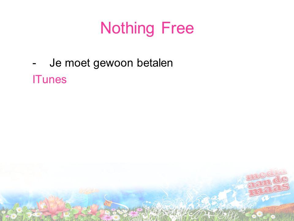 Nothing Free -Je moet gewoon betalen ITunes