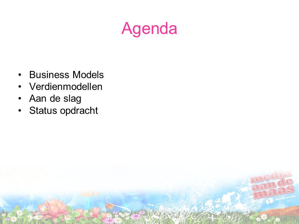 Agenda •Business Models •Verdienmodellen •Aan de slag •Status opdracht