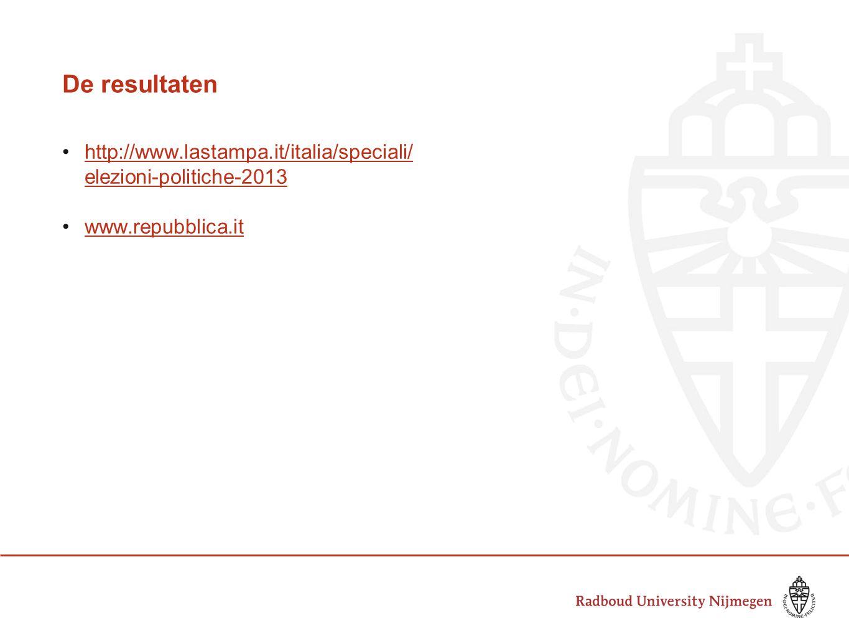 De resultaten •http://www.lastampa.it/italia/speciali/ elezioni-politiche-2013http://www.lastampa.it/italia/speciali/ elezioni-politiche-2013 •www.repubblica.itwww.repubblica.it