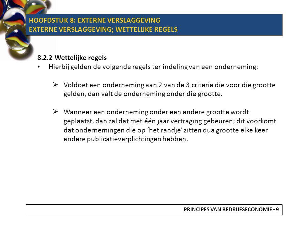 Overzicht van de groottes van de ondernemingen: PRINCIPES VAN BEDRIJFSECONOMIE - 10 HOOFDSTUK 8: EXTERNE VERSLAGGEVING EXTERNE VERSLAGGEVING; WETTELIJKE REGELS
