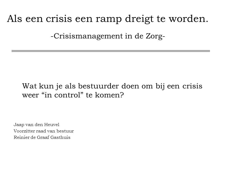 Als een crisis een ramp dreigt te worden.