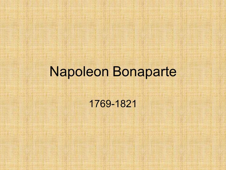 Napoleon Bonaparte •Op 5 mei 1821 stierf Napoleon Bonaparte op Sint Helena, hij was toen 51 jaar oud.