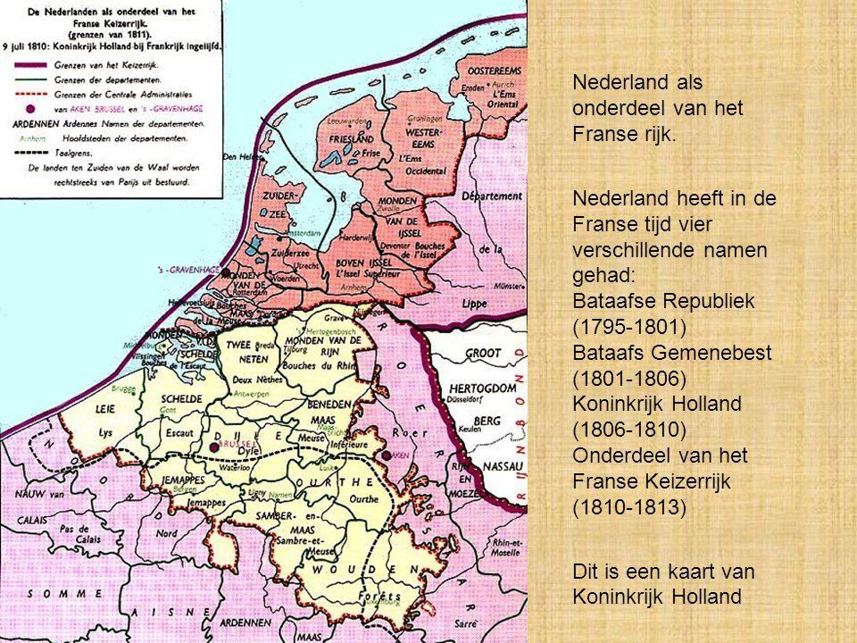Napoleon Bonaparte •De Nederlandse Republiek was al in 1795 door de Fransen veroverd. De Fransen kregen daarbij hulp van Nederlandse patriotten. De Ba
