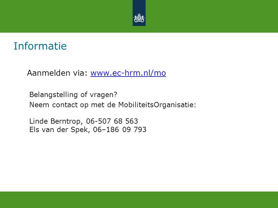 Informatie Aanmelden via: www.ec-hrm.nl/mowww.ec-hrm.nl/mo Belangstelling of vragen? Neem contact op met de MobiliteitsOrganisatie: Linde Berntrop, 06