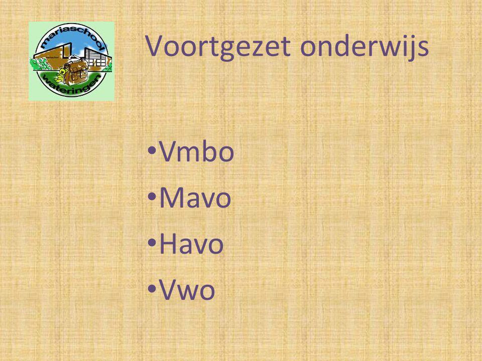 Voortgezet onderwijs • Vmbo • Mavo • Havo • Vwo