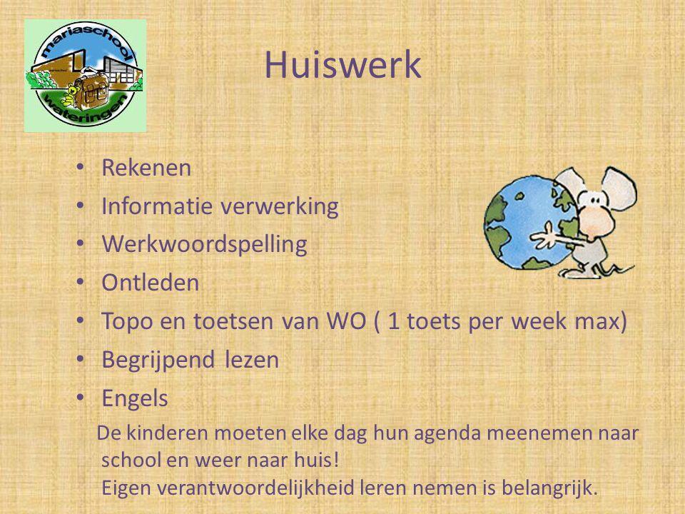Huiswerk • Rekenen • Informatie verwerking • Werkwoordspelling • Ontleden • Topo en toetsen van WO ( 1 toets per week max) • Begrijpend lezen • Engels