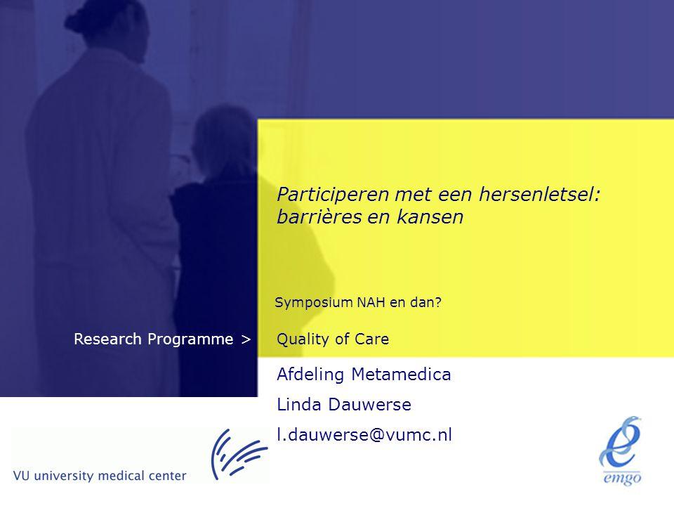 Quality of CareResearch Programme > Participeren met een hersenletsel: barrières en kansen Symposium NAH en dan.