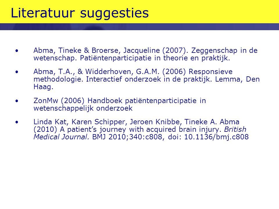 Literatuur suggesties •Abma, Tineke & Broerse, Jacqueline (2007).