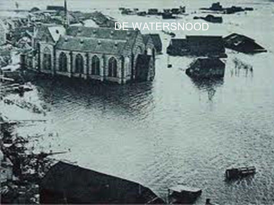De watersnoodramp van 1953.•Het was in 1953 op 1 februari.