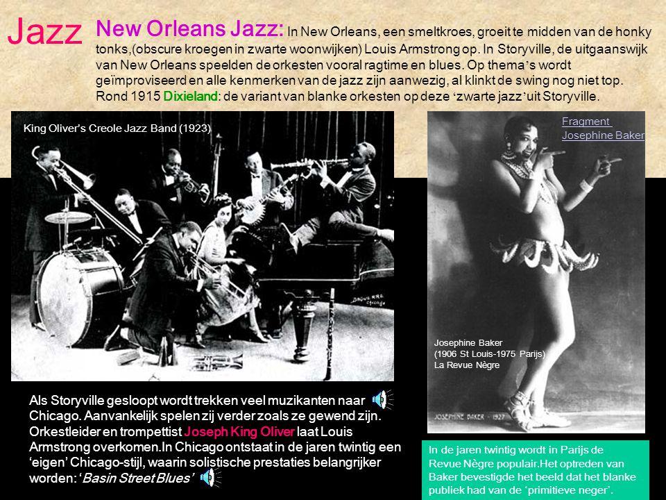 King Oliver's Creole Jazz Band (1923) Josephine Baker (1906 St Louis-1975 Parijs) La Revue Nègre Als Storyville gesloopt wordt trekken veel muzikanten