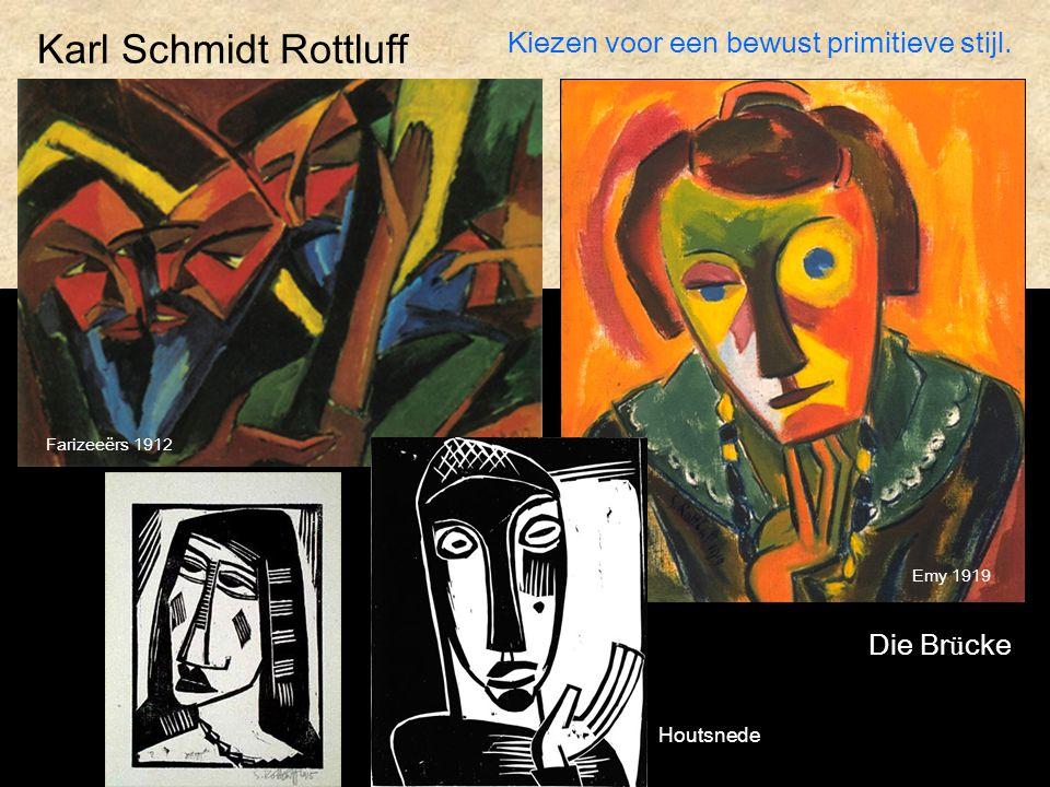 Karl Schmidt Rottluff Farizeeërs 1912 Kiezen voor een bewust primitieve stijl. Emy 1919 Houtsnede Die Br ü cke