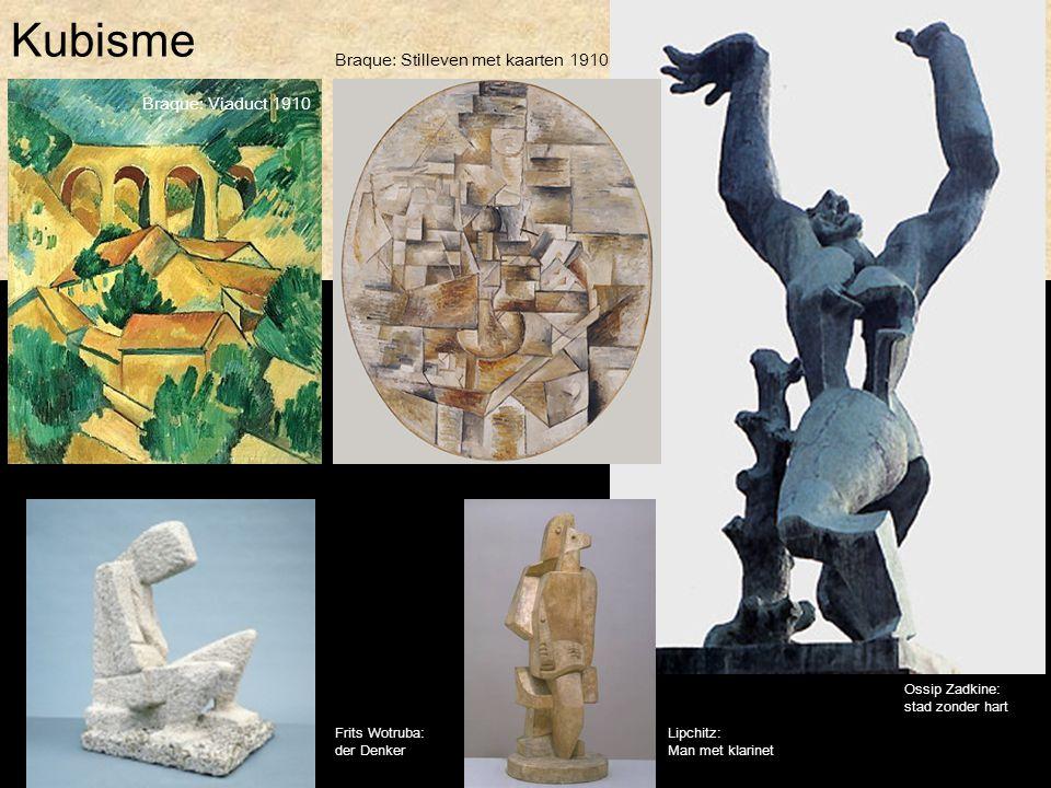 Kubisme Braque: Stilleven met kaarten 1910 Ossip Zadkine: stad zonder hart Braque: Viaduct 1910 Frits Wotruba: der Denker Lipchitz: Man met klarinet