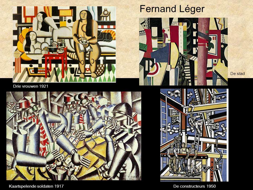 Kaartspelende soldaten 1917De constructeurs 1950 Fernand Léger De stad Drie vrouwen 1921