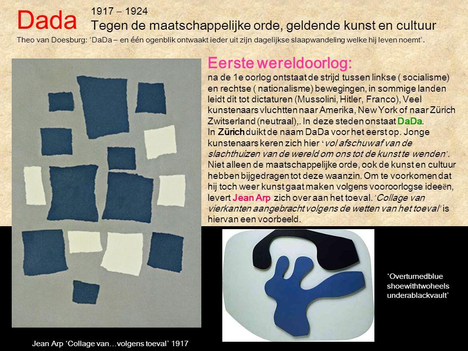 Dada 1917 – 1924 Tegen de maatschappelijke orde, geldende kunst en cultuur Theo van Doesburg: ' DaDa – en één ogenblik ontwaakt ieder uit zijn dagelij