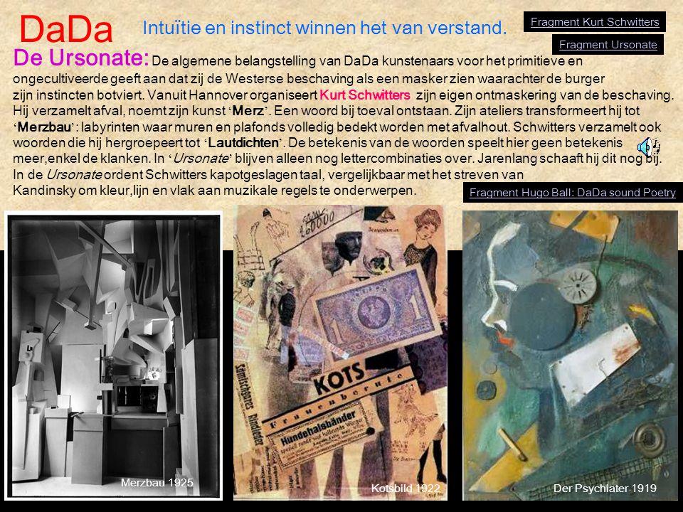 DaDa Merzbau 1925 De Ursonate: De algemene belangstelling van DaDa kunstenaars voor het primitieve en ongecultiveerde geeft aan dat zij de Westerse be