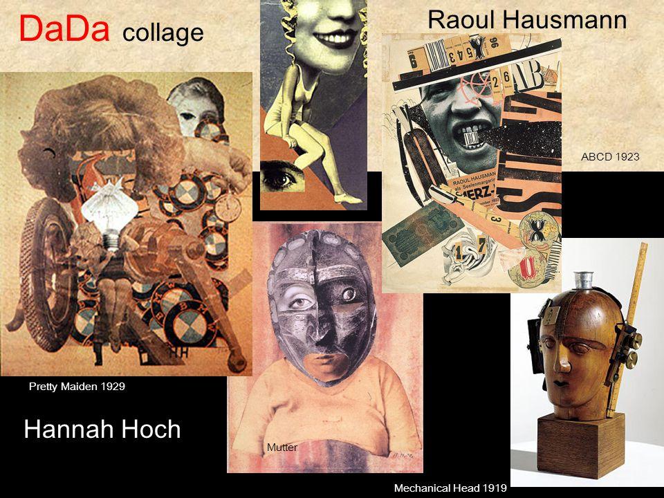 DaDa collage Pretty Maiden 1929 Mechanical Head 1919 Raoul Hausmann Mutter Hannah Hoch ABCD 1923