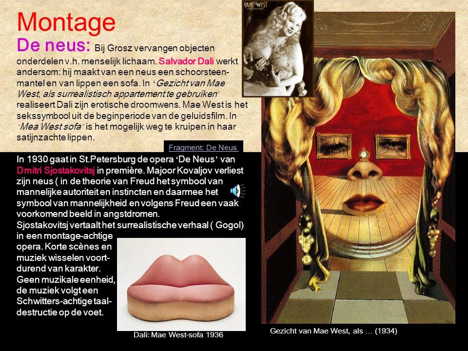 Gezicht van Mae West, als … (1934) De neus: Bij Grosz vervangen objecten onderdelen v.h. menselijk lichaam. Salvador Dali werkt andersom: hij maakt va