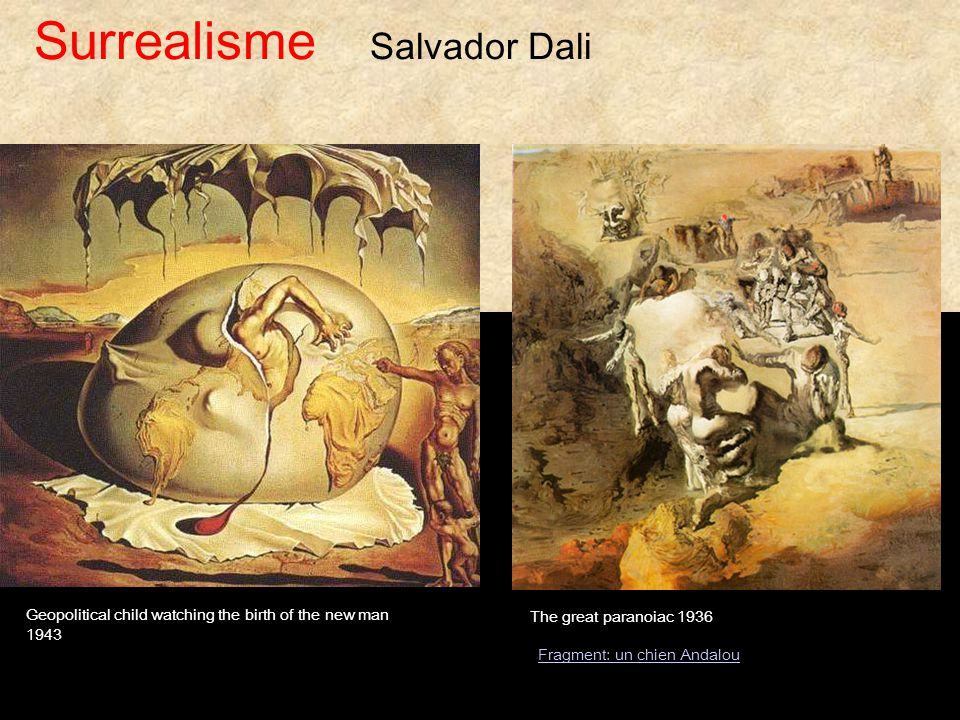 The great paranoiac 1936 Geopolitical child watching the birth of the new man 1943 Surrealisme Salvador Dali Fragment: un chien Andalou