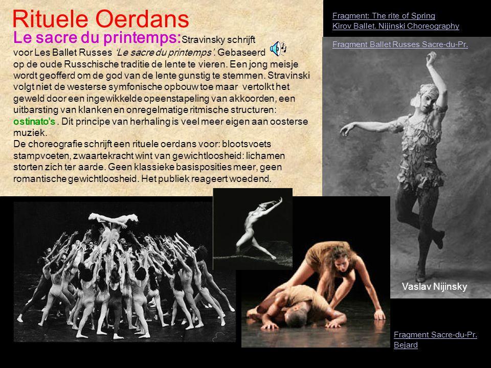 Rituele Oerdans Le sacre du printemps: Stravinsky schrijft voor Les Ballet Russes 'Le sacre du printemps'. Gebaseerd op de oude Russchische traditie d