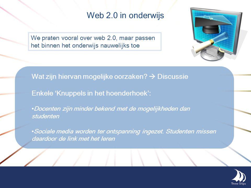 We praten vooral over web 2.0, maar passen het binnen het onderwijs nauwelijks toe Web 2.0 in onderwijs Wat zijn hiervan mogelijke oorzaken?  Discuss
