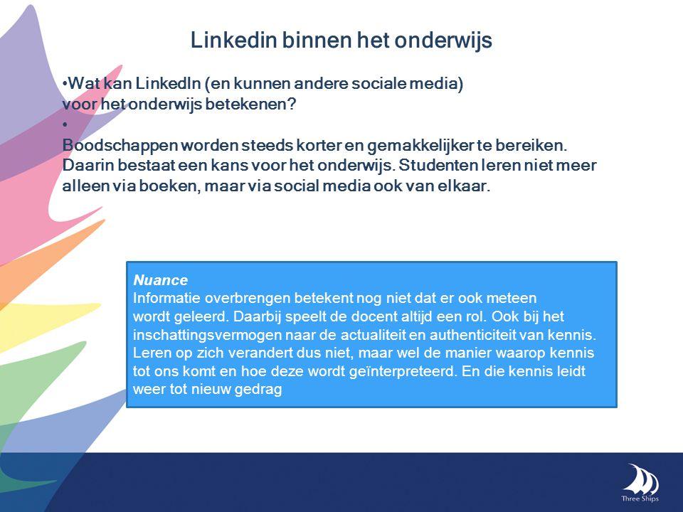 Linkedin binnen het onderwijs • Wat kan LinkedIn (en kunnen andere sociale media) voor het onderwijs betekenen? • Boodschappen worden steeds korter en