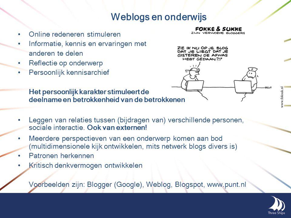 Weblogs en onderwijs •Online redeneren stimuleren •Informatie, kennis en ervaringen met anderen te delen •Reflectie op onderwerp •Persoonlijk kennisar