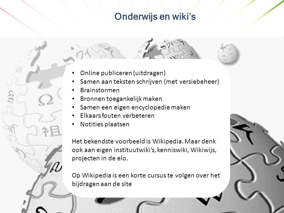 Onderwijs en wiki's • Online publiceren (uitdragen) • Samen aan teksten schrijven (met versiebeheer) • Brainstormen • Bronnen toegankelijk maken • Sam