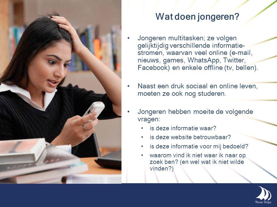 Wat doen jongeren? •Jongeren multitasken; ze volgen gelijktijdig verschillende informatie- stromen, waarvan veel online (e-mail, nieuws, games, WhatsA