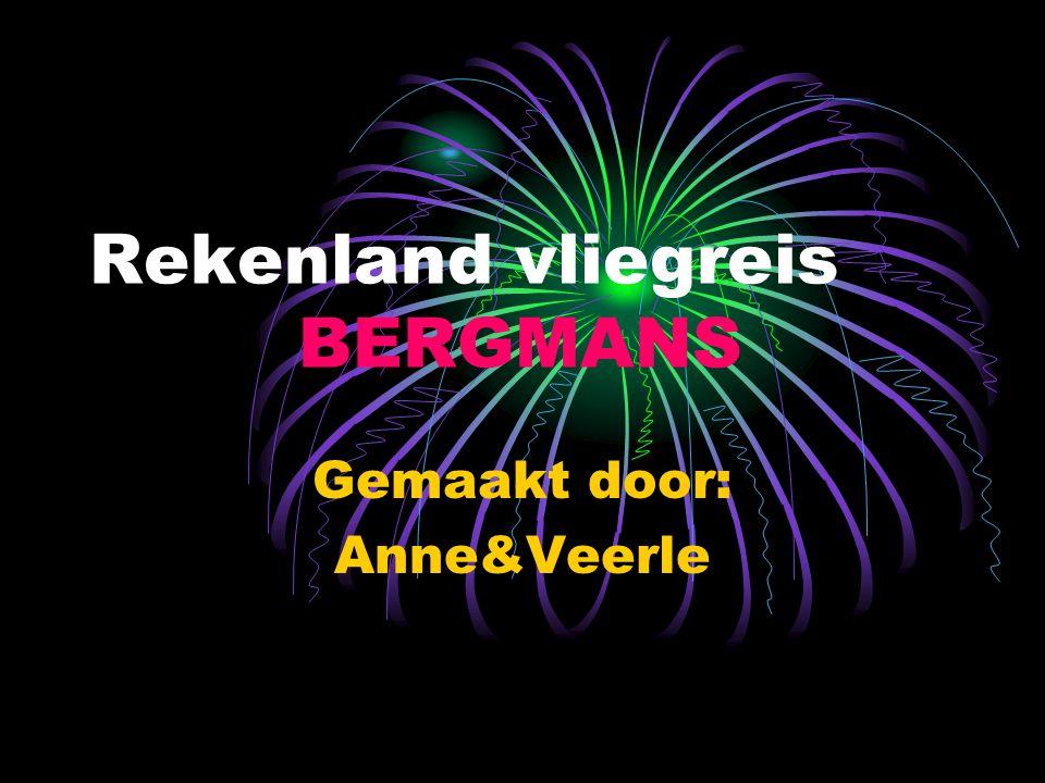 Rekenland vliegreis BERGMANS Gemaakt door: Anne&Veerle