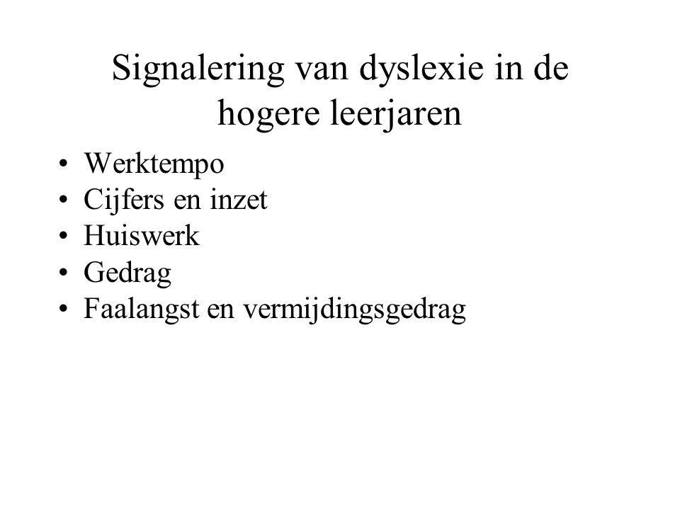 Signalering van dyslexie in de hogere leerjaren •Werktempo •Cijfers en inzet •Huiswerk •Gedrag •Faalangst en vermijdingsgedrag