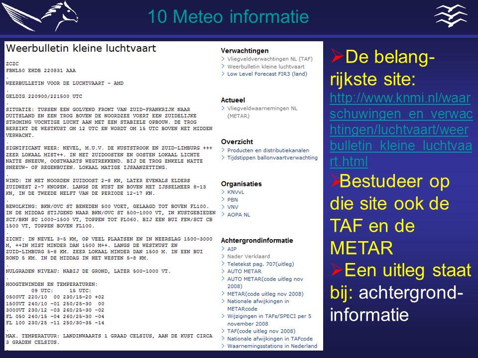  De belang- rijkste site: http://www.knmi.nl/waar schuwingen_en_verwac htingen/luchtvaart/weer bulletin_kleine_luchtvaa rt.html http://www.knmi.nl/wa