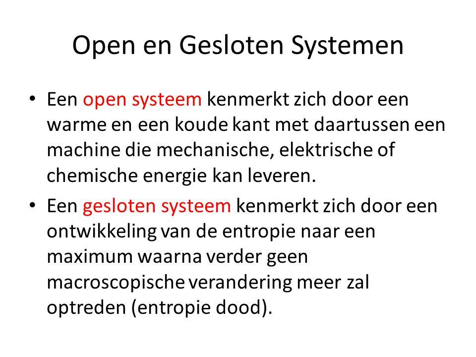 Open en Gesloten Systemen • Een open systeem kenmerkt zich door een warme en een koude kant met daartussen een machine die mechanische, elektrische of