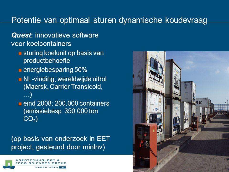 Potentie van optimaal sturen dynamische koudevraag Quest: innovatieve software voor koelcontainers  sturing koelunit op basis van productbehoefte  e