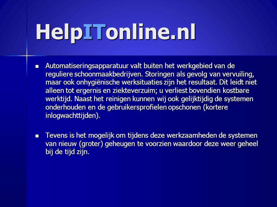 HelpITonline.nl  Automatiseringsapparatuur valt buiten het werkgebied van de reguliere schoonmaakbedrijven. Storingen als gevolg van vervuiling, maar