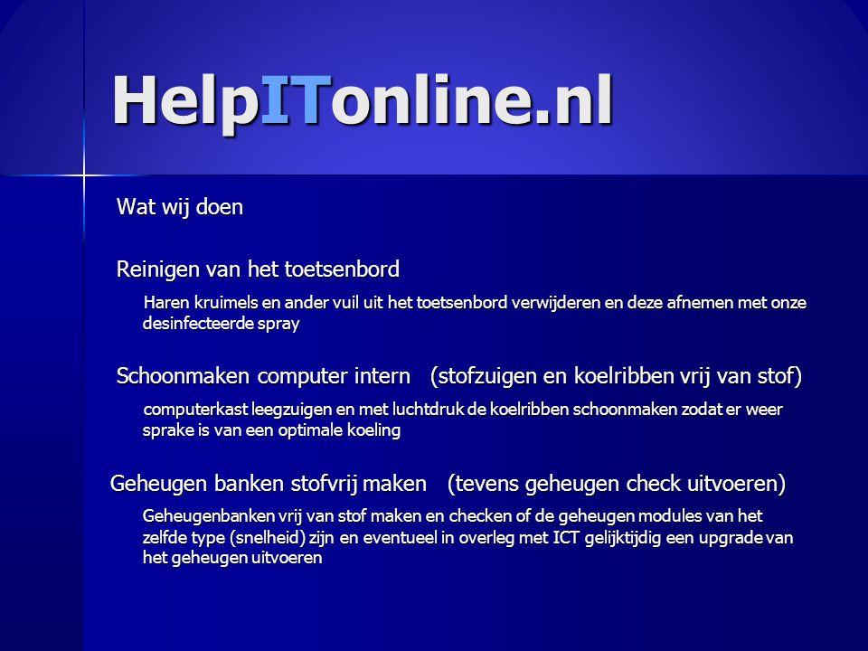 HelpITonline.nl Wat wij doen Wat wij doen Reinigen van het toetsenbord Reinigen van het toetsenbord Haren kruimels en ander vuil uit het toetsenbord v